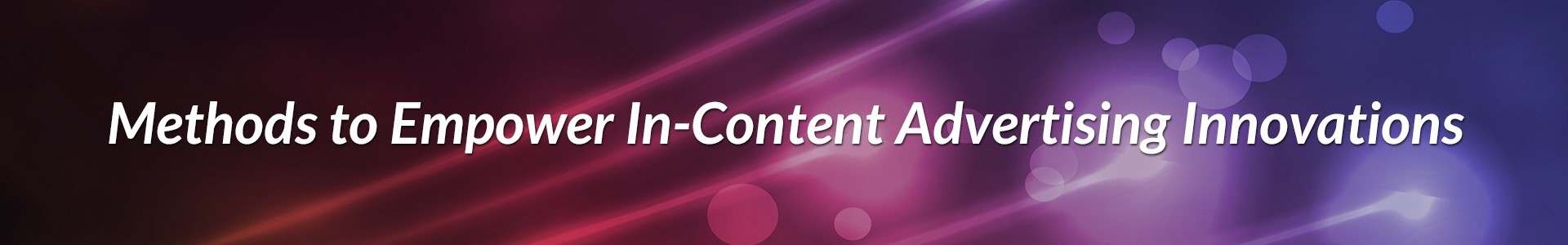 methods to empower in-content advertising innovations